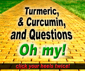 Turmeric, and curcumin, and questions, oh my!